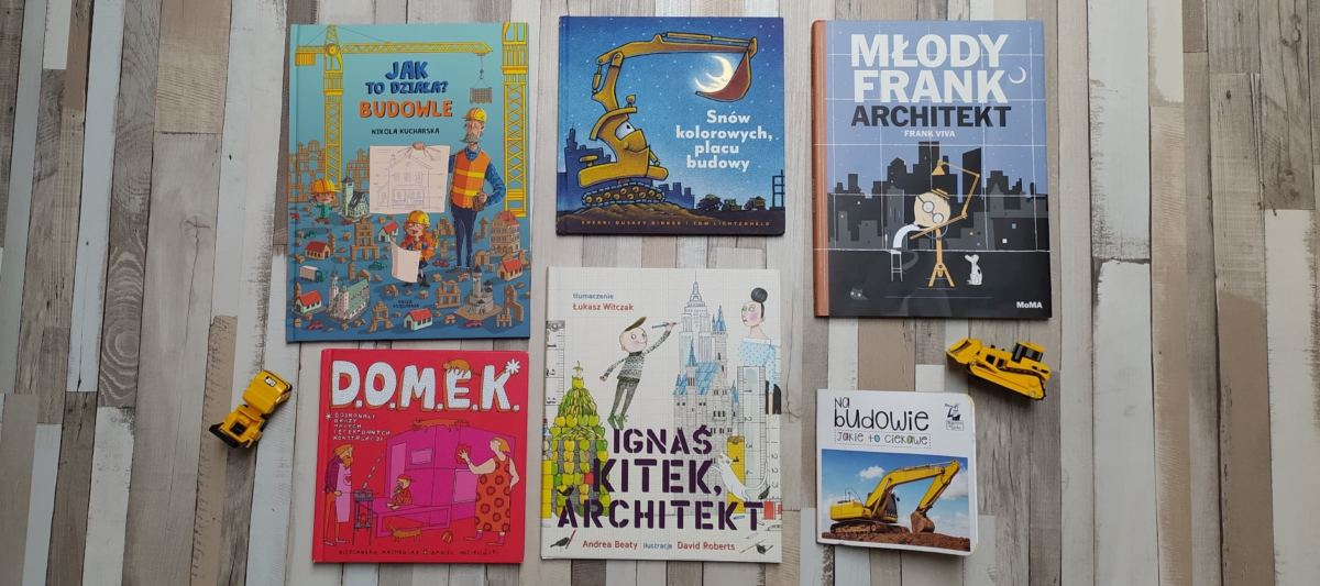 Książki dla dzieci o budowie i architekturze