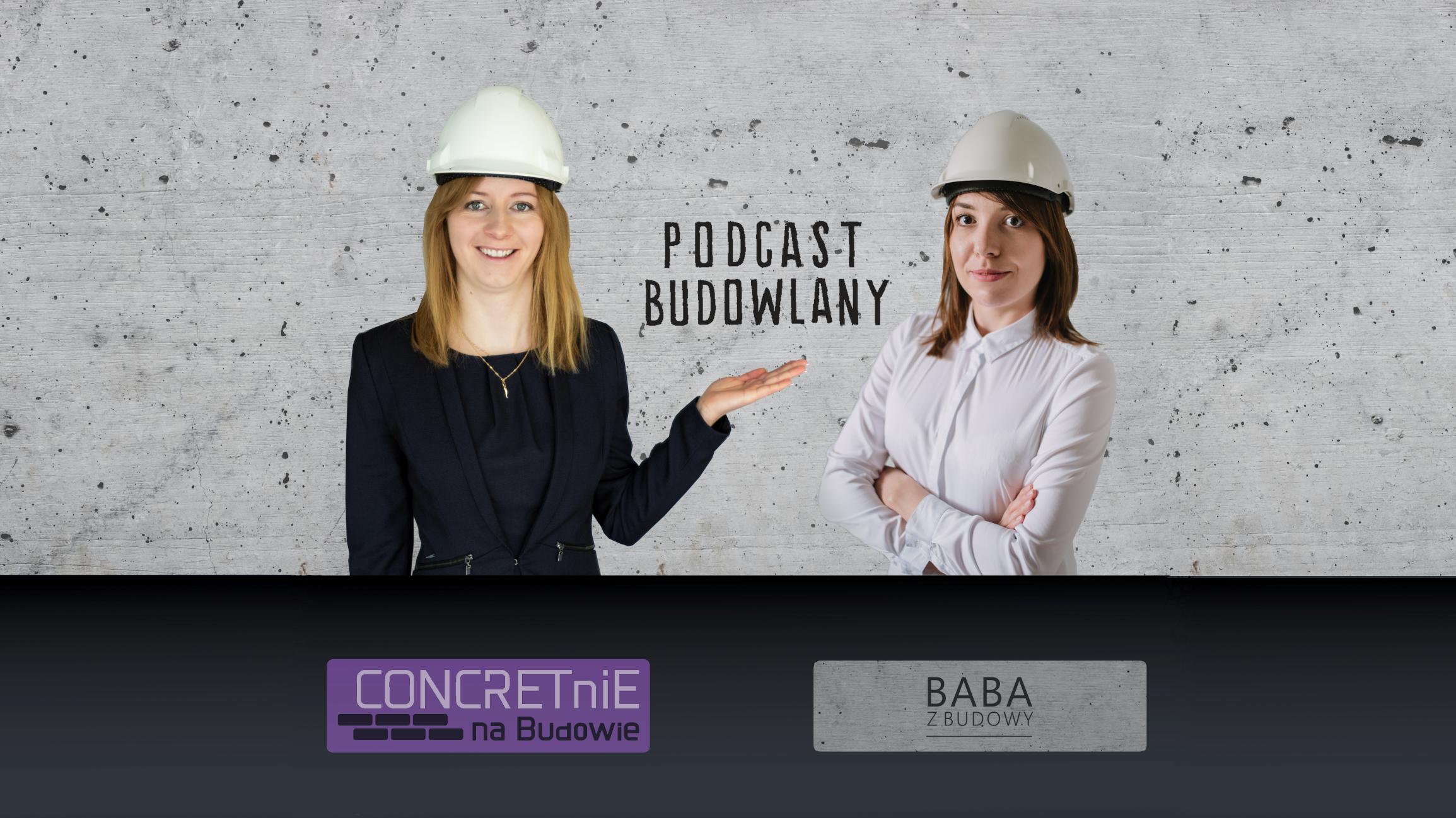 Podcast Budowlany: Odc. 01 – O czym będzie Podcast Budowlany?